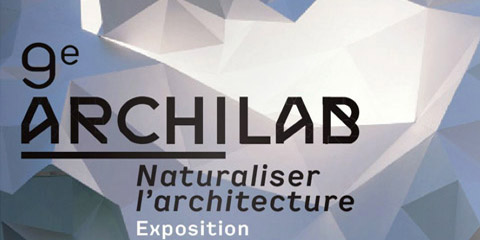 9e Archilab 2013 exhibition - Naturaliser l'Architecture